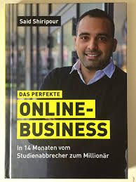 Das Perfekte Online Business - Said Shiripour